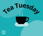 Tea Tuesday!