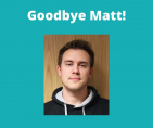 Goodbye Matt!